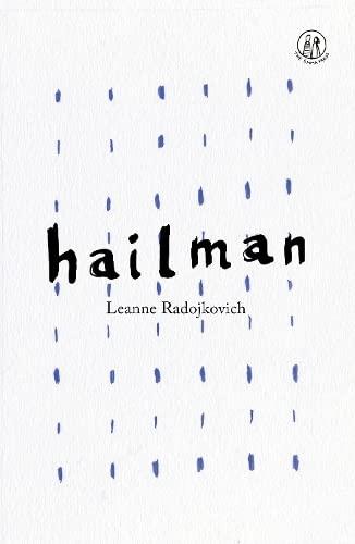 Hailman By Leanne Radojkovich