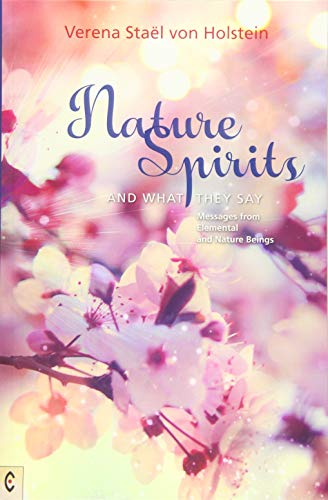 Nature Spirits and What They Say By Verena Stael von Holstein