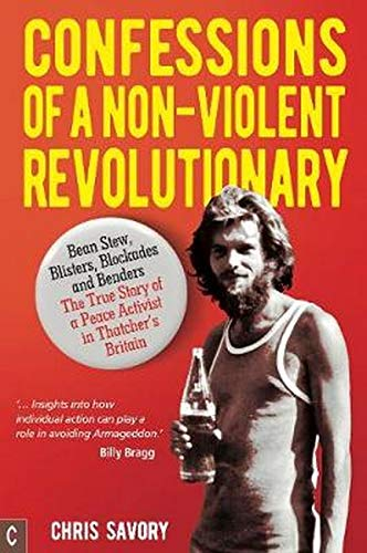 Confessions Of A Non-Violent Revolutionary By Chris Savory