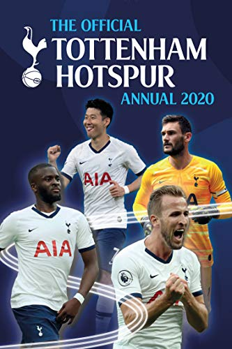 The Official Tottenham Hotspur Annual 2020 By Grange Communications Ltd
