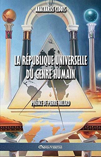 La Republique Universelle Du Genre Humain By Anacharsis Cloots