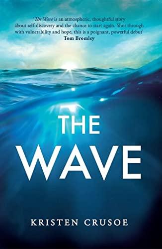 The Wave By Kristen Crusoe
