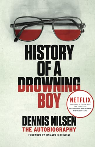History of a Drowning Boy By Dennis Nilsen