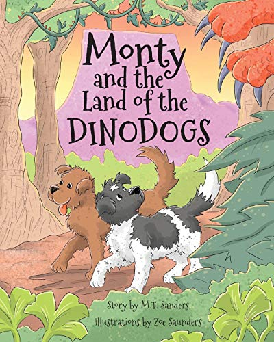 Monty and the Land of the Dinodogs By M.T. Sanders