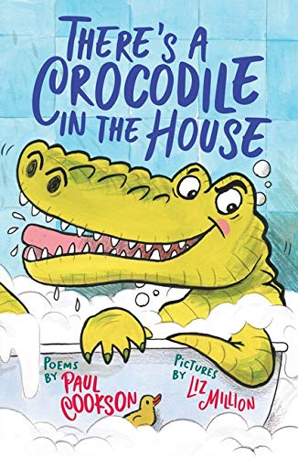 There's a Crocodile in the House By Paul Cookson