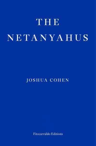 The Netanyahus By Joshua Cohen