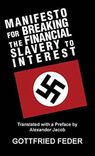 Manifesto for Breaking the Financial Slavery to Interest By Gottfried Feder