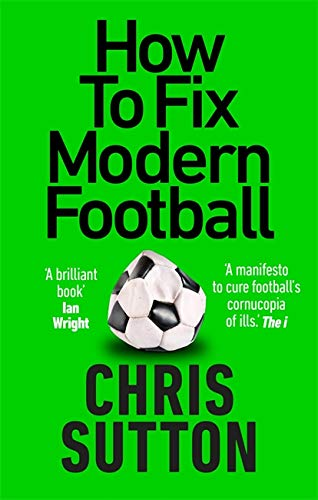 How to Fix Modern Football By Chris Sutton