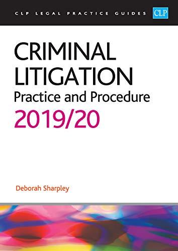 Criminal Litigation: 2019/2020 By Deborah Sharpley