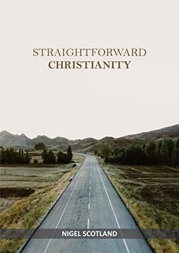 Straightforward Christianity By Nigel Scotland