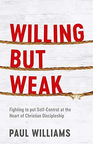 Willing But Weak By Paul Williams