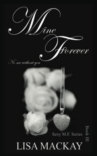 Mine Forever By Lisa Mackay