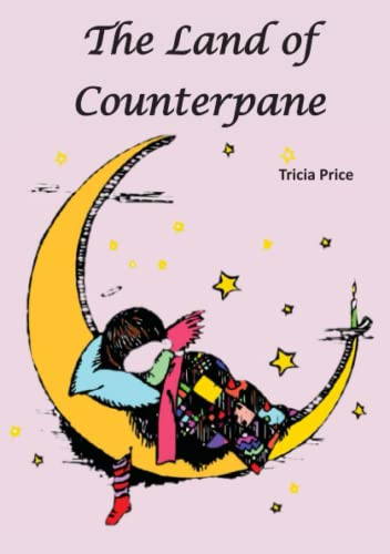 The Land of Counterpane By Tricia Price