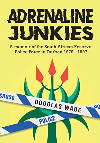 The Adrenalin Junkies By Douglas Wade