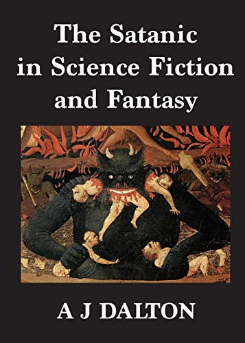 The Satanic in Science Fiction and Fantasy By A J Dalton