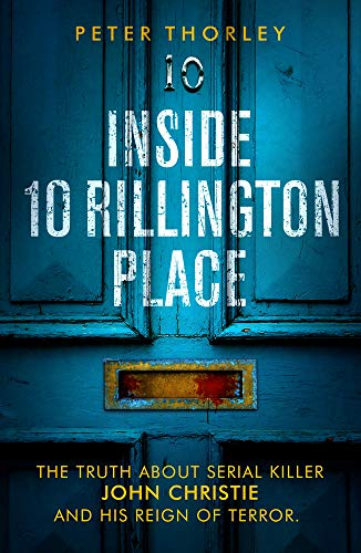 Inside 10 Rillington Place By Peter Thorley