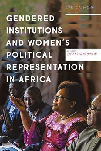 Gendered institutions and women's political representation in Africa By Diana Hojlund Madsen
