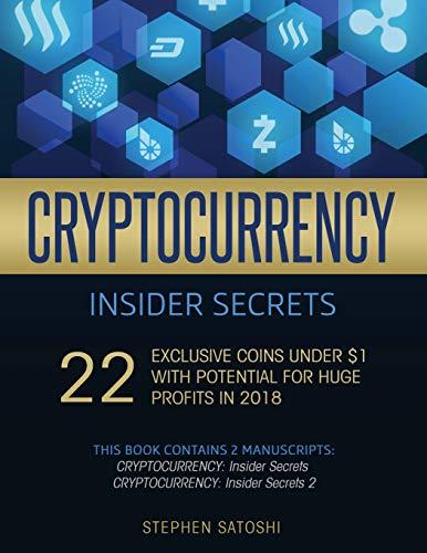 Cryptocurrency Insider Secrets By Stephen Satoshi