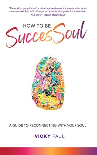 How to be SuccesSoul By Vicky Paul