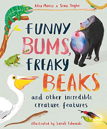 Funny Bums, Freaky Beaks By Alex Morss