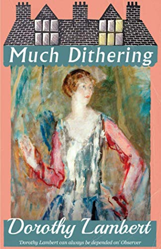 Much Dithering By Dorothy Lambert
