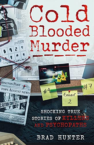 Cold Blooded Murder By Brad Hunter