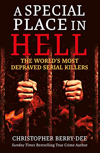 A Special Place in Hell By Christopher Berry-Dee