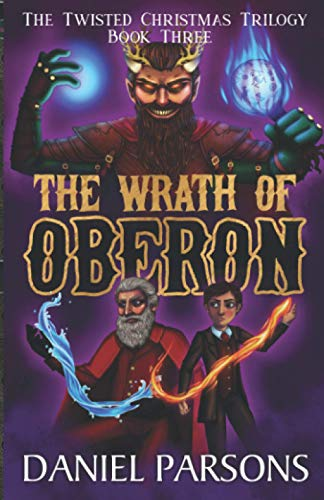 The Wrath of Oberon By Daniel Parsons