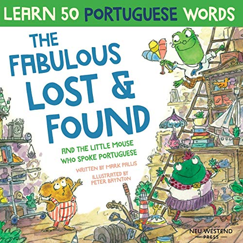 The Fabulous Lost and Found and the little mouse who spoke Portuguese By Mark Pallis