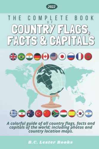 The Complete Book of Country Flags, Facts and Capitals By B C Lester Books