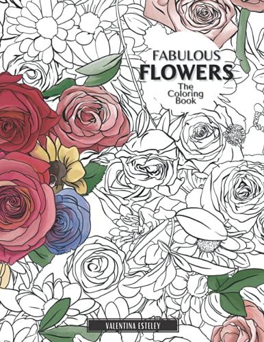 Fabulous Flowers By Valentina Esteley