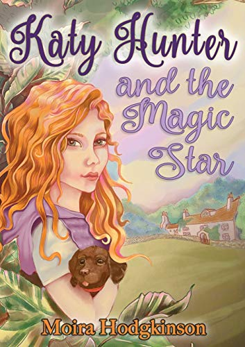 Katy Hunter and the Magic Star By Moira Hodgkinson