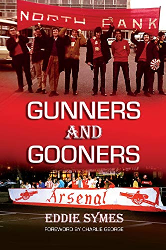 Gunners And Gooners By Eddie Symes