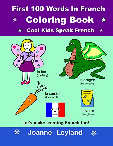 First 100 Words In French Coloring Book Cool Kids Speak French By Joanne Leyland
