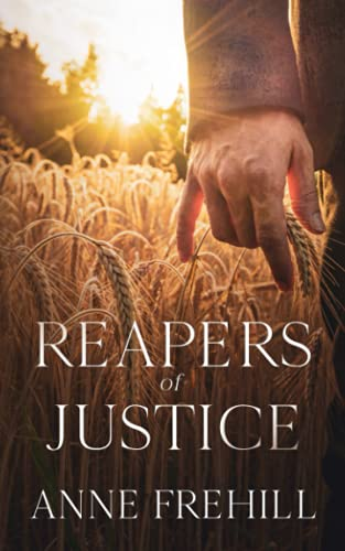 Reapers of Justice By Anne Frehill