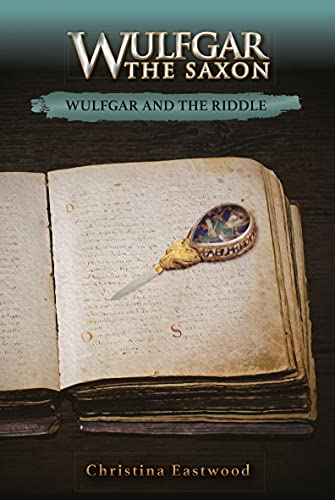 Wulfgar and the Riddle By Christina Eastwood