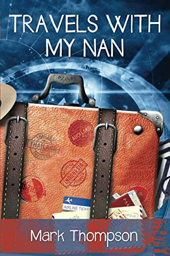 TRAVELS WITH MY NAN By Mark Thompson