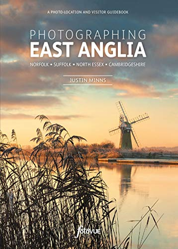 Photographing East Anglia By Justin Minns
