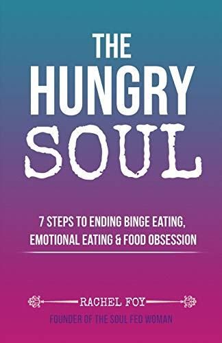 The Hungry Soul By Rachel Foy