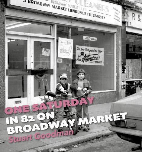 One Saturday in 82 on Broadway Market By Stuart Goodman
