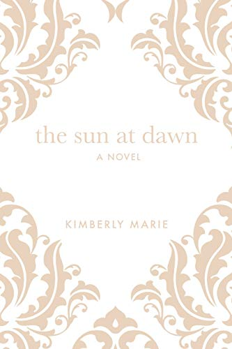 The Sun at Dawn By Kimberly Marie