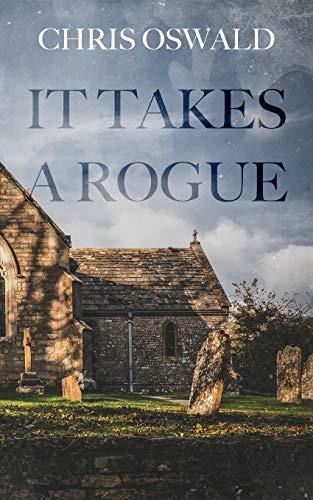 It Takes A Rogue By Chris Oswald