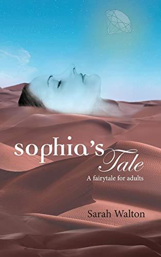 Sophia's Tale By Sarah Walton