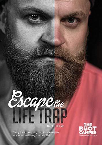 Escape The Life Trap By Ben Hulme