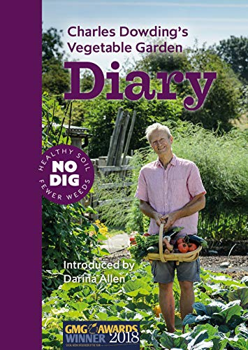 Charles Dowding's Vegetable Garden Diary By Charles Dowding