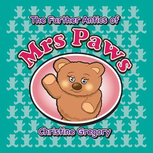 Further Antics of Mrs Paws By Christine Gregory