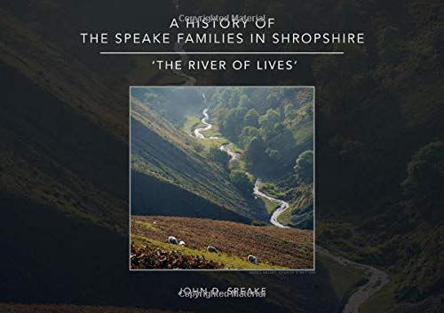 A History of the Speake families in Shropshire By John D. Speake