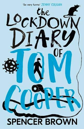 The Lockdown Diary of Tom Cooper By Spencer Brown