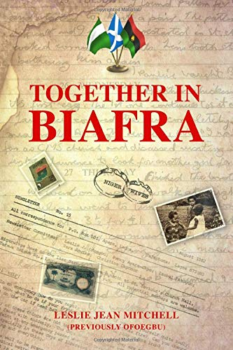 Together in Biafra By Leslie Jean Mitchell