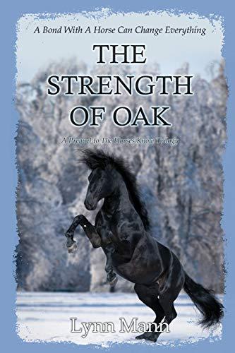 The Strength Of Oak By Lynn Mann